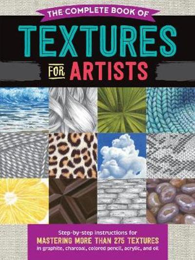 The Complete Book of Textures for Artists - Denise J. Howard