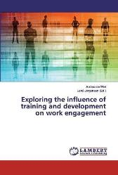 Exploring the influence of training and development on work engagement - Andrea de Wet Lene Jorgensen