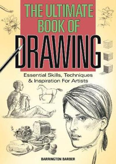 The Ultimate Book of Drawing - Barrington Barber