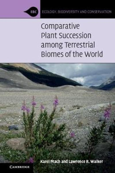 Comparative Plant Succession among Terrestrial Biomes of the World - Karel Prach