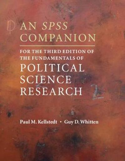 An SPSS Companion for the Third Edition of The Fundamentals of Political Science Research - Paul M. Kellstedt