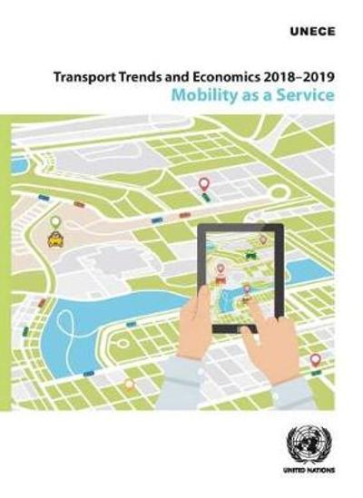 Transport trends and economics 2018-2019 - United Nations: Economic Commission for Europe