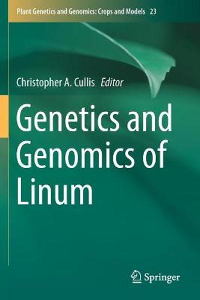Genetics and Genomics of Linum - Christopher A. Cullis