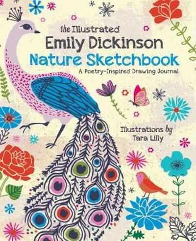 The Illustrated Emily Dickinson Nature Sketchbook - Tara Lilly