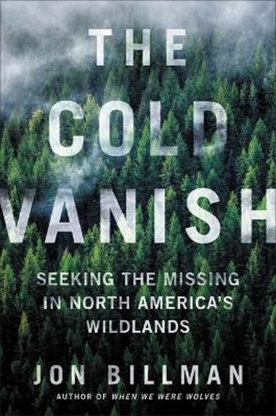 The Cold Vanish - Jon Billman