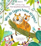 Lift-the-Flap First Questions and Answers Why Do Tigers Have Stripes? - Katie Daynes Christine Pym