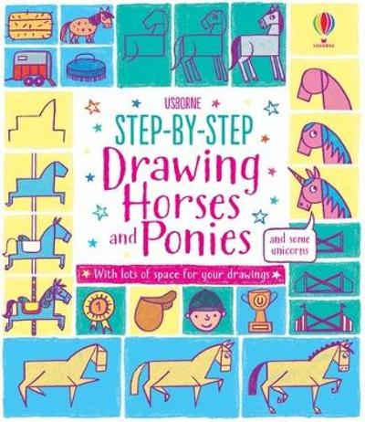 Step-by-step Drawing Horses and Ponies - Fiona Watt