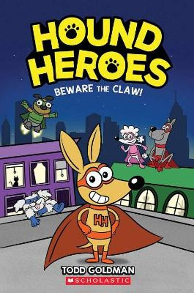 Beware the Claw! (Hound Heroes #1) - Todd Goldman