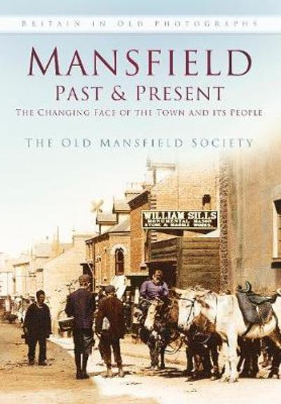Mansfield Past and Present - The Old Mansfield Society