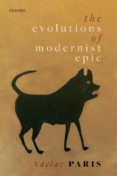 The Evolutions of Modernist Epic - Vaclav Paris