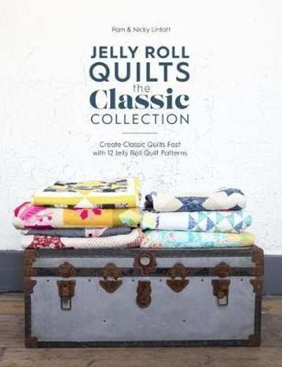 Jelly Roll Quilts: The Classic Collection - Pam Lintott