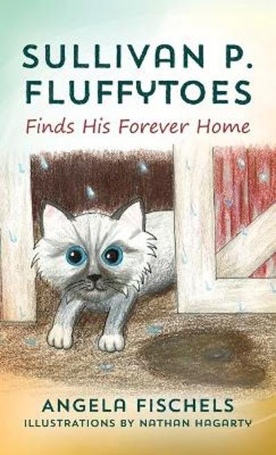 Sullivan P. Fluffytoes Finds His Forever Home - Angela Fischels