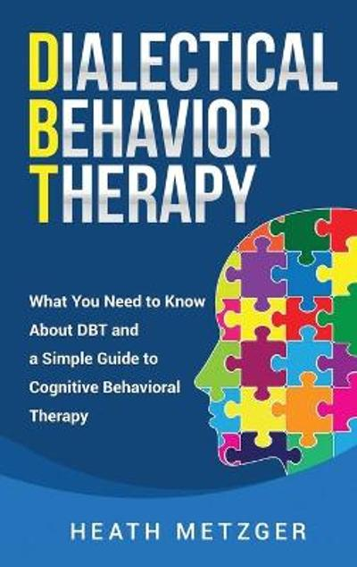 Dialectical Behavior Therapy - Heath Metzger
