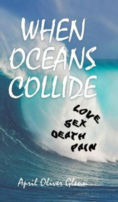When Oceans Collide - April Oliver Glenn
