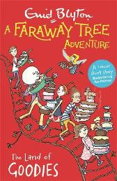 A Faraway Tree Adventure: The Land of Goodies - Enid Blyton
