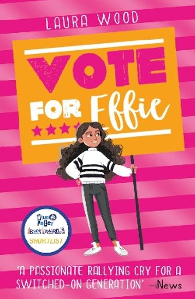Vote For Effie - Laura Wood