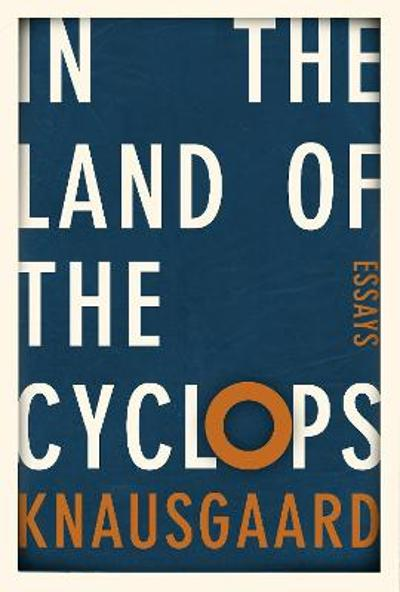 In the Land of the Cyclops - Karl Ove Knausgaard