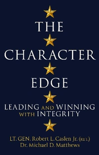 The Character Edge - Robert L. Caslen Jr.