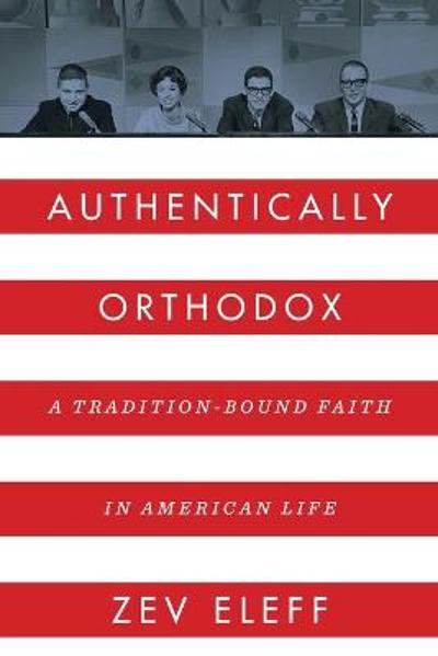 Authentically Orthodox - Author Zev Eleff