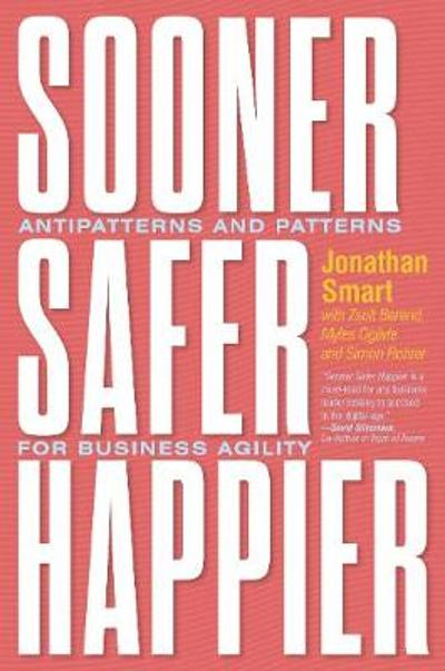 Sooner Safer Happier - Jonathan Smart