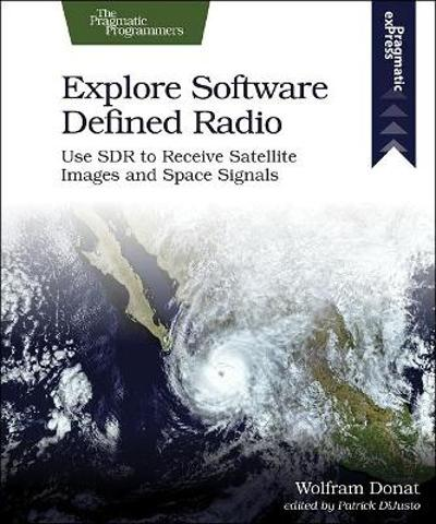 Explore Software Defined Radio - Wolfram Donat