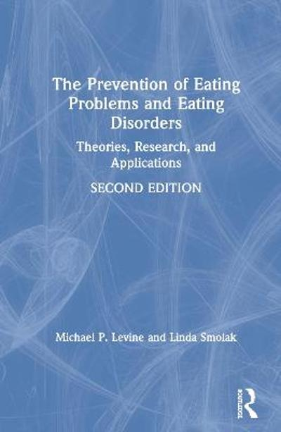 The Prevention of Eating Problems and Eating Disorders - Michael P. Levine