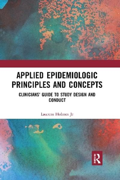 Applied Epidemiologic Principles and Concepts - Laurens Holmes, Jr.