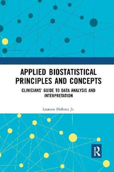Applied Biostatistical Principles and Concepts - Laurens Holmes, Jr.