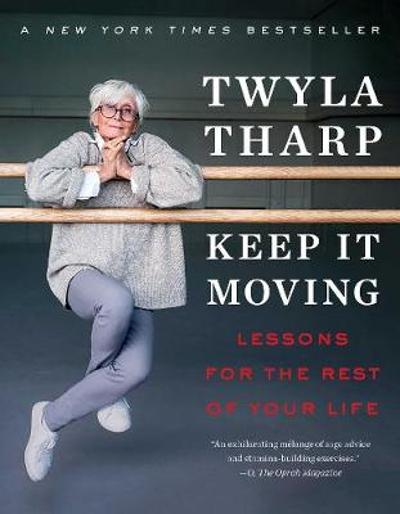 Keep It Moving - Twyla Tharp