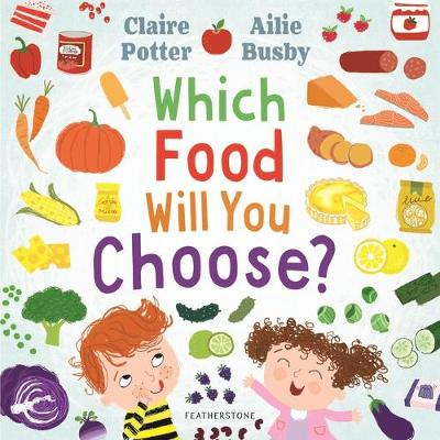 Which Food Will You Choose? - Claire Potter