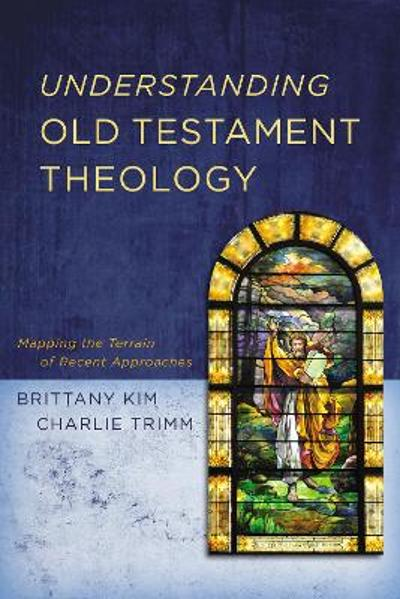 Understanding Old Testament Theology - Brittany Kim