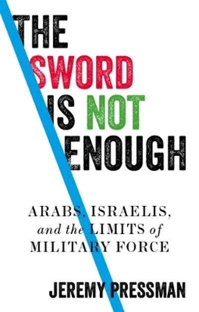 The Sword is Not Enough - Jeremy Pressman