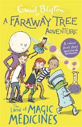 A Faraway Tree Adventure: The Land of Magic Medicines - Enid Blyton
