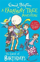 A Faraway Tree Adventure: The Land of Birthdays - Enid Blyton