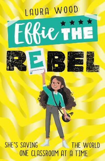 Effie the Rebel - Laura Wood