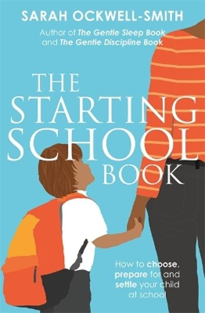 The Starting School Book - Sarah Ockwell-Smith
