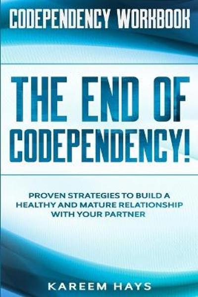 Codependency Workbook - Kareem Hays