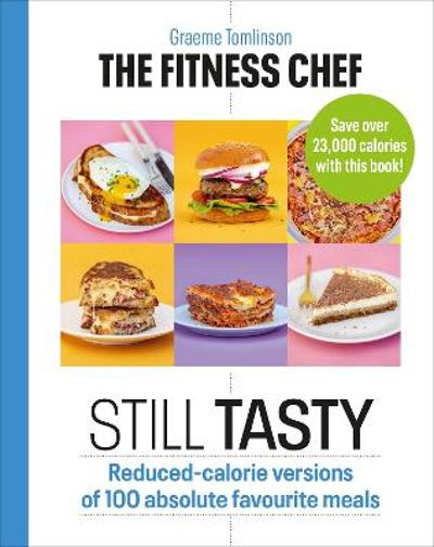 The Fitness Chef: Still Tasty - Graeme Tomlinson