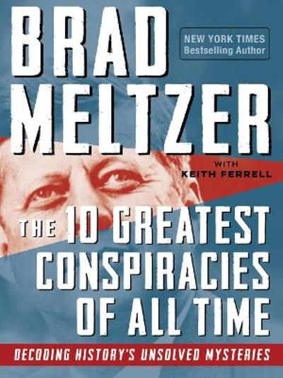 The 10 Greatest Conspiracies of All Time - Brad Meltzer