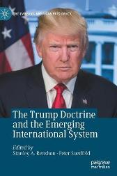 The Trump Doctrine and the Emerging International System - Stanley A. Renshon Peter Suedfeld