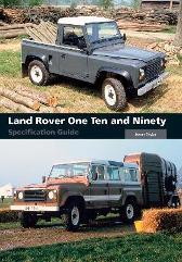 Land Rover One Ten and Ninety Specification Guide - James Taylor