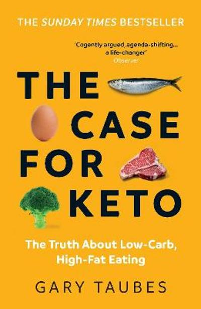 The Case for Keto - Gary Taubes