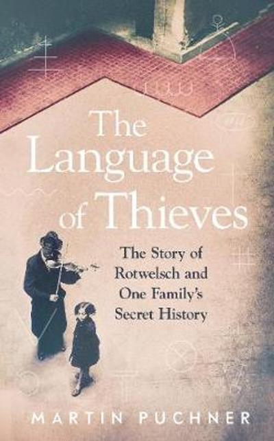 The Language of Thieves - Martin Puchner