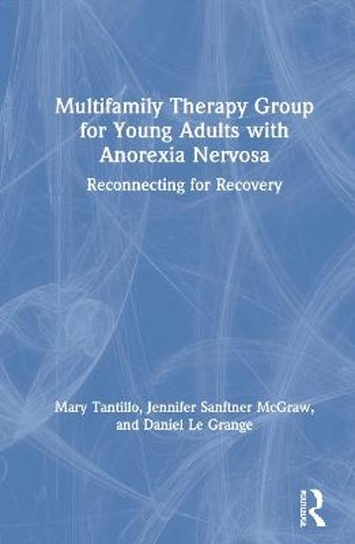 Multifamily Therapy Group for Young Adults with Anorexia Nervosa - Mary Tantillo
