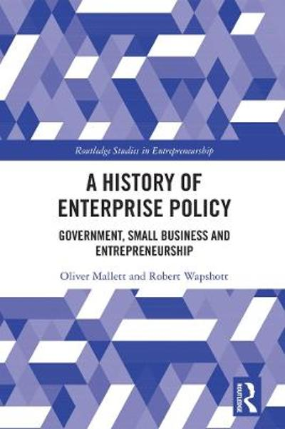 A History of Enterprise Policy - Oliver Mallett