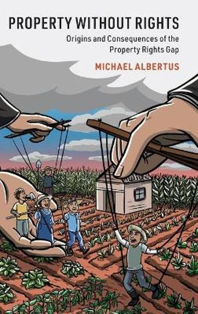Property without Rights - Michael Albertus