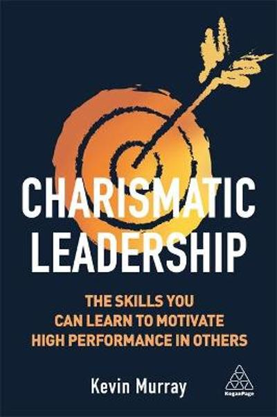 Charismatic Leadership - Kevin Murray