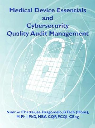 Medical Device Essentials and Cyber Security Audit Management - Nimmo Chatterjee Dragomelo