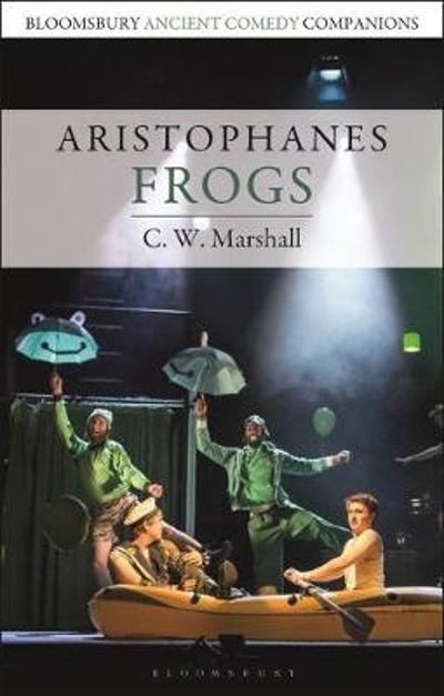 Aristophanes: Frogs - C. W. Marshall