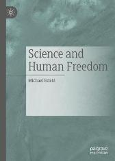 Science and Human Freedom - Michael Esfeld